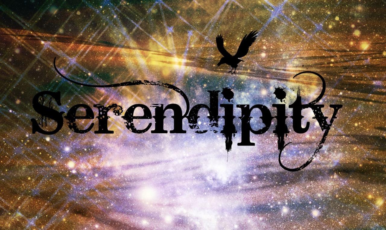 Serendipity !!
